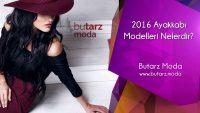 2016 Ayakkabı Modelleri Nelerdir?
