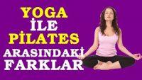 Yoga ile Pilates Arasındaki Farklar Nelerdir