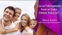 Çocuk Psikolojisinde Anne mi Daha Etkilidir Baba mı