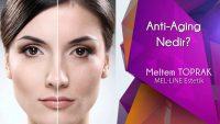 Anti-Aging Nedir?