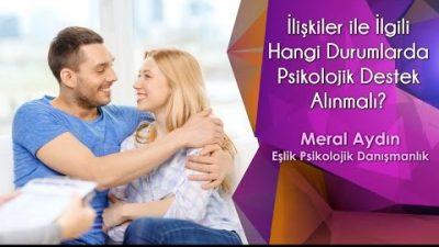 İlişkiler ile İlgili Hangi Durumlarda Psikolojik Destek Alınmalı