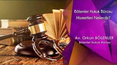 Bölenler Hukuk Bürosu Hizmetleri Nelerdir