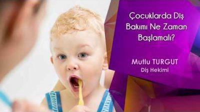 Çocuklarda Diş Bakımı Ne Zaman Başlamalı?
