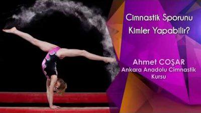 Cimnastik Sporunu Kimler Yapabilir?