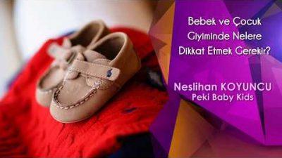 Bebek ve Çocuk Giyiminde Nelere Dikkat Etmek Gerekir?